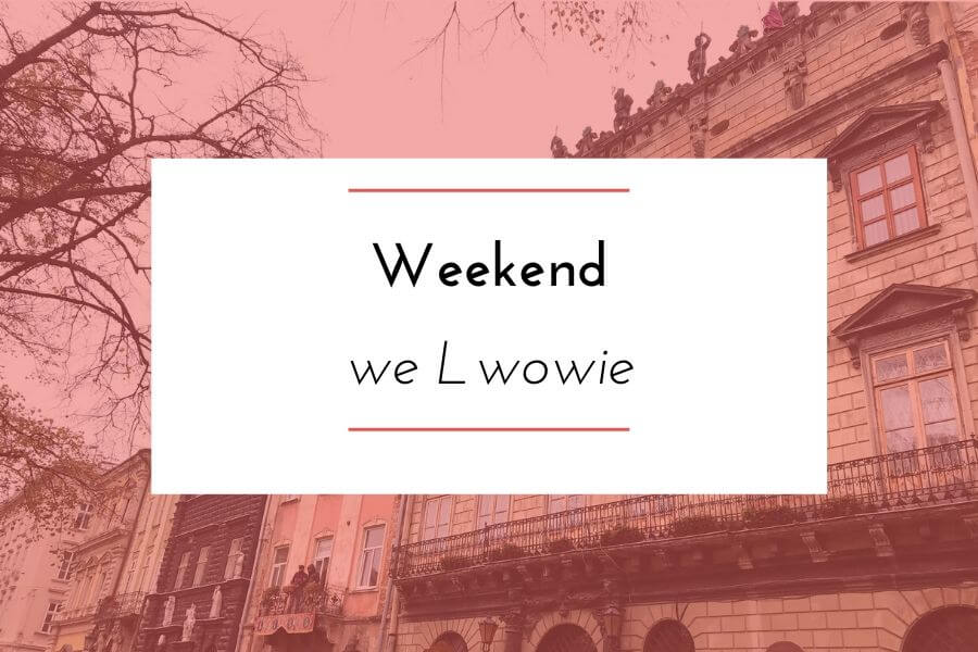 weekend we Lwowie